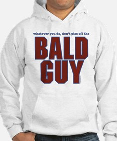 Don't Piss Off the Bald Guy Hoodie