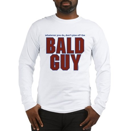 Don't Piss Off the Bald Guy Long Sleeve T-Shirt