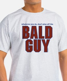 Don't Piss Off the Bald Guy T-Shirt