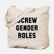 Screw Gender Roles Tote Bag