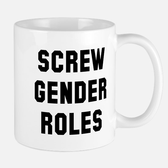 Screw Gender Roles Mug