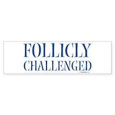 Follicly Challenged Bumper Bumper Sticker