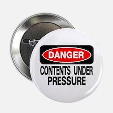 Contents Under Pressure Button