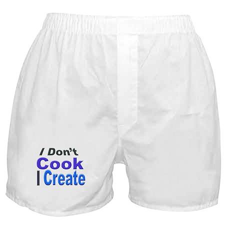 I Don't Cook I Create Boxer Shorts