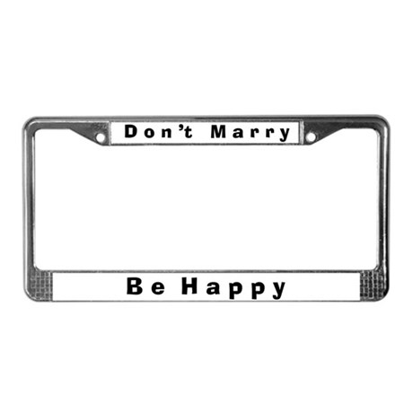 Don't Marry #4 License Plate Frame
