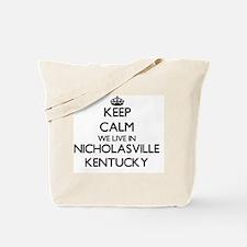 Keep calm we live in Nicholasville Kentuc Tote Bag