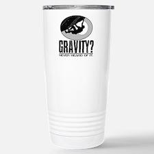 Gravity? Rock Climber Stainless Steel Travel Mug