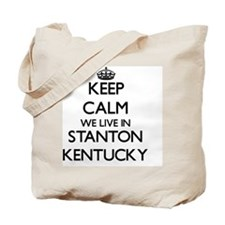 Keep calm we live in Stanton Kentucky Tote Bag