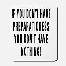 PREPARATIONESS Mousepad