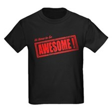 Its Time To Be Awesome T-Shirt