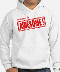 Its Time to be Awesome Hoodie