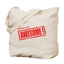Its Time to be Awesome Tote Bag