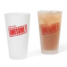 Its Time to be Awesome Drinking Glass