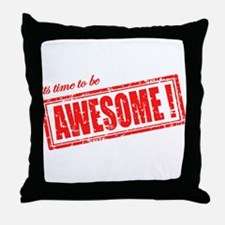 Its Time to be Awesome Throw Pillow