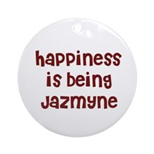 happiness is being Jazmyne Ornament (Round)