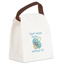 DONT LEAVE HOME WITHOUT IT Canvas Lunch Bag