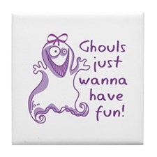 GHOULS JUST WANNA HAVE FUN Tile Coaster