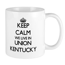 Keep calm we live in Union Kentucky Mugs