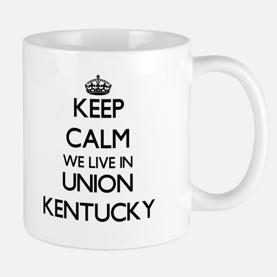Keep calm we live in Union Kentucky Mugs