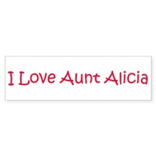 I Love Aunt Alicia Bumper Bumper Sticker