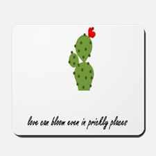 Love Blooms in Prickly Places Mousepad