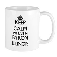 Keep calm we live in Byron Illinois Mugs