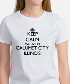 Keep calm we live in Calumet City Illinois T-Shirt
