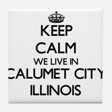 Keep calm we live in Calumet City Ill Tile Coaster