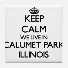 Keep calm we live in Calumet Park Ill Tile Coaster