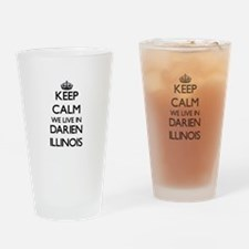 Keep calm we live in Darien Illinoi Drinking Glass