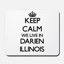 Keep calm we live in Darien Illinois Mousepad