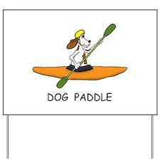 DOG PADDLE Yard Sign