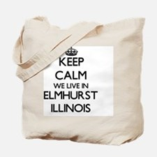 Keep calm we live in Elmhurst Illinois Tote Bag