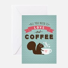 All You Need is Love and Coffee Greeting Card