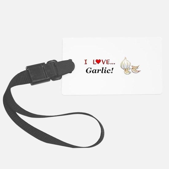 I Love Garlic Luggage Tag