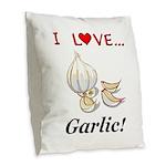 I Love Garlic Burlap Throw Pillow