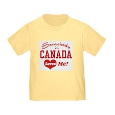 Somebody in Canada Loves Me T