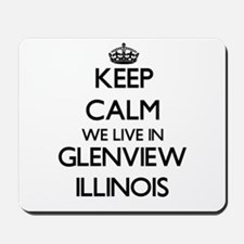 Keep calm we live in Glenview Illinois Mousepad
