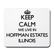Keep calm we live in Hoffman Estates Ill Mousepad