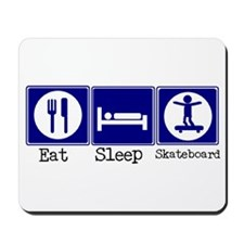Eat, Sleep, Skateboard Mousepad