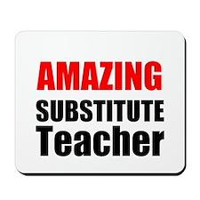 Amazing Substitute Teacher Mousepad