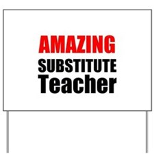 Amazing Substitute Teacher Yard Sign