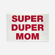 Super Duper Mom Rectangle Magnet