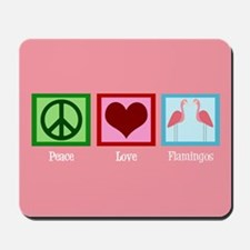 Peace Love Flamingos Mousepad
