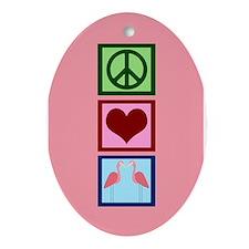 Peace Love Flamingos Ornament (Oval)