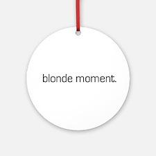 Blonde Moment Ornament (Round)