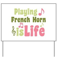 Playing Horn is Life Yard Sign