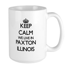 Keep calm we live in Paxton Illinois Mugs