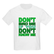Dont Bro Me Green T-Shirt