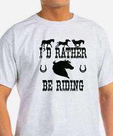 I'd Rather Be Riding Horses T-Shirt